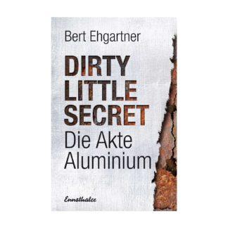 Dirty little secret Die Akte Aluminium