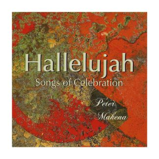 CD Hallelujah Songs of Celebration Peter Makena