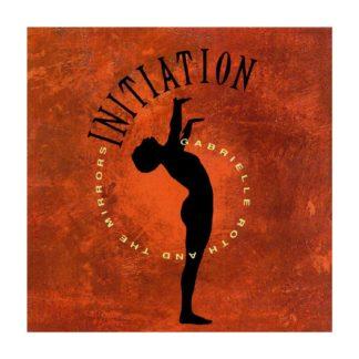 CD Initiation Gabrielle Roth